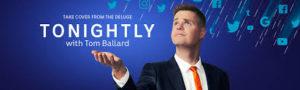"Promotional image of 'Tonightly"" with Tom Ballard"